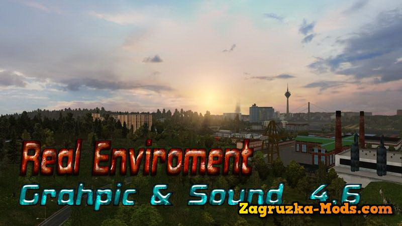 Real Enviroment Graphic & Sound Mod v4.6 for ETS 2