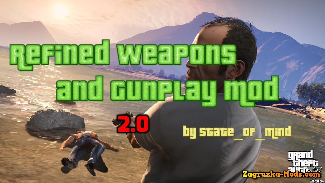 Refined Weapons and Gunplay Mod v2.9 for GTA 5