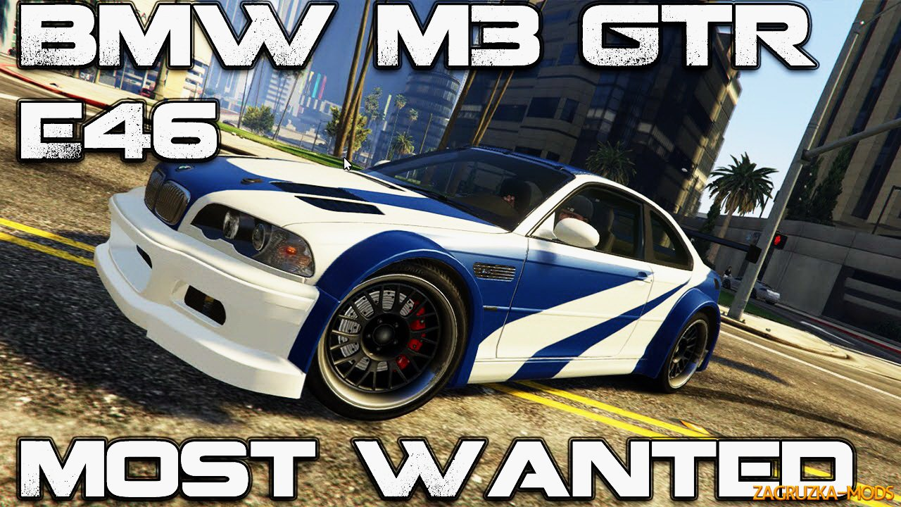 BMW M3 GTR E46 Need for Speed Most Wanted v1.3 for GTA 5