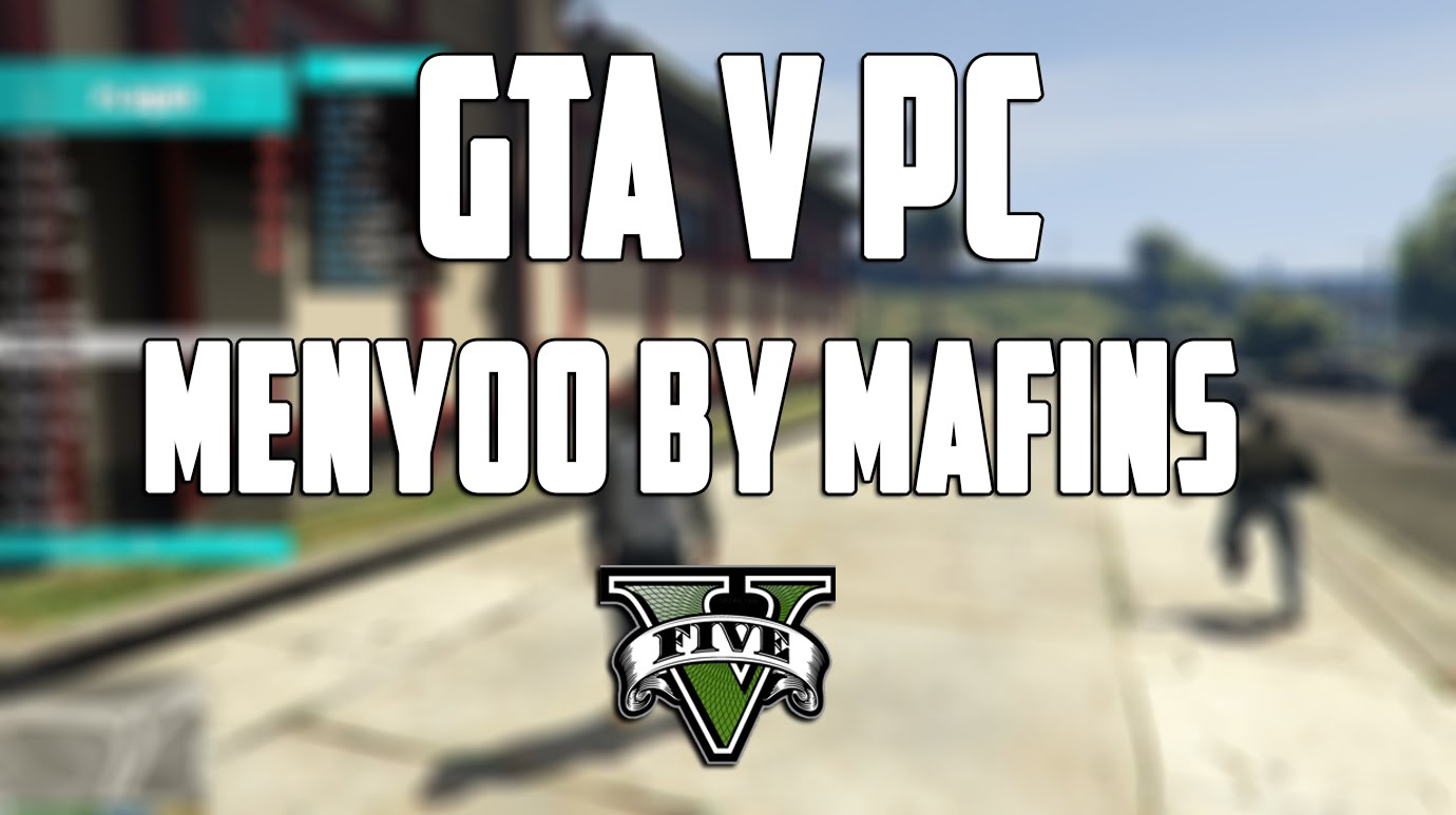 Menyoo PC (Single Player Trainer Mod) v1.1.1 for GTA 5