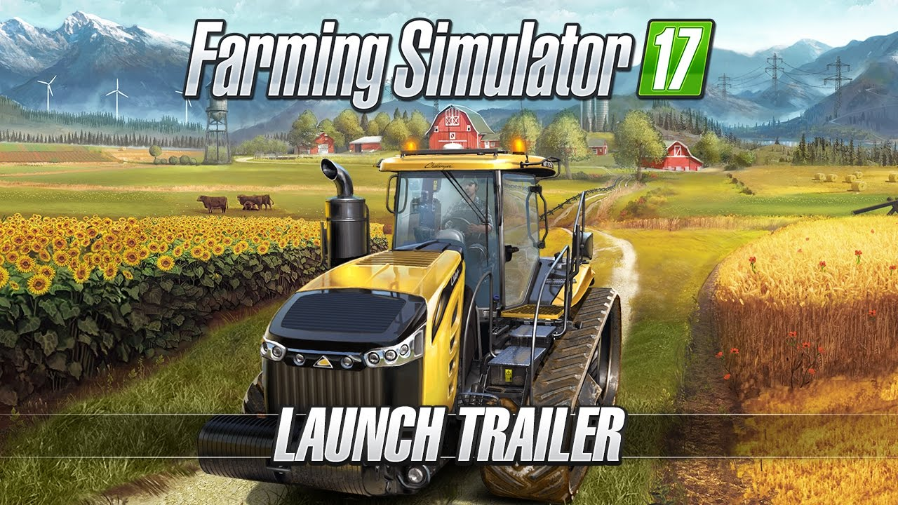 Farming Simulator 17 – Launch Trailer
