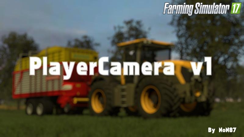 Player Camera Mod v1.0 for FS 17