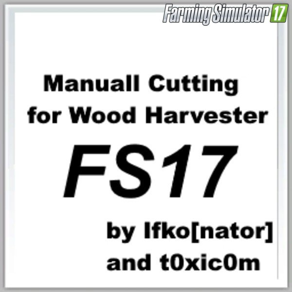 Manual Cutting for Wood Harvester v1 for Fs 17