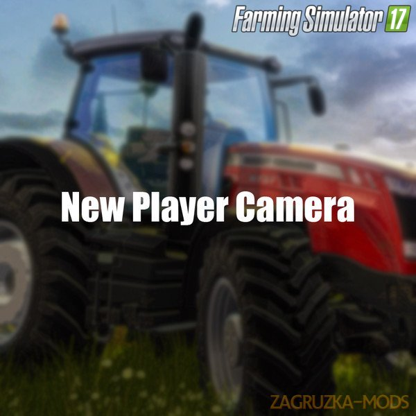 New Player Camera v1.0 by Flume for Fs17