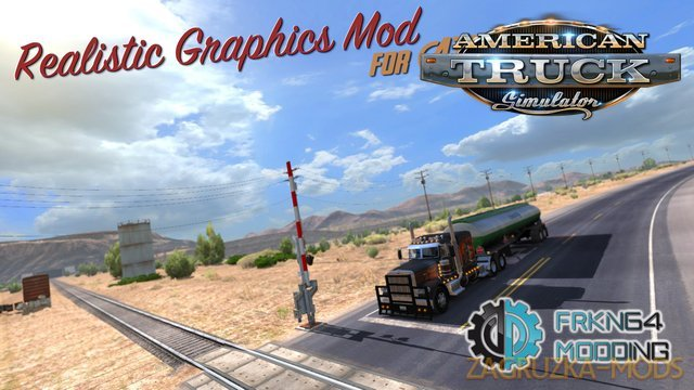 Realistic Graphics Mod v1.7 + Alternative HDR for Realistic Graphics Mod v1.7 (v1.6.x) for ATS