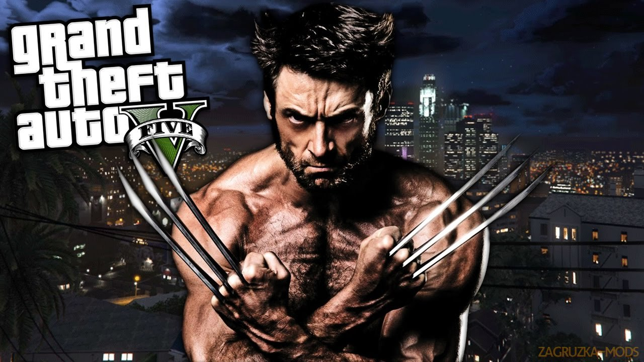 Wolverine Mod v1.1 for GTA 5