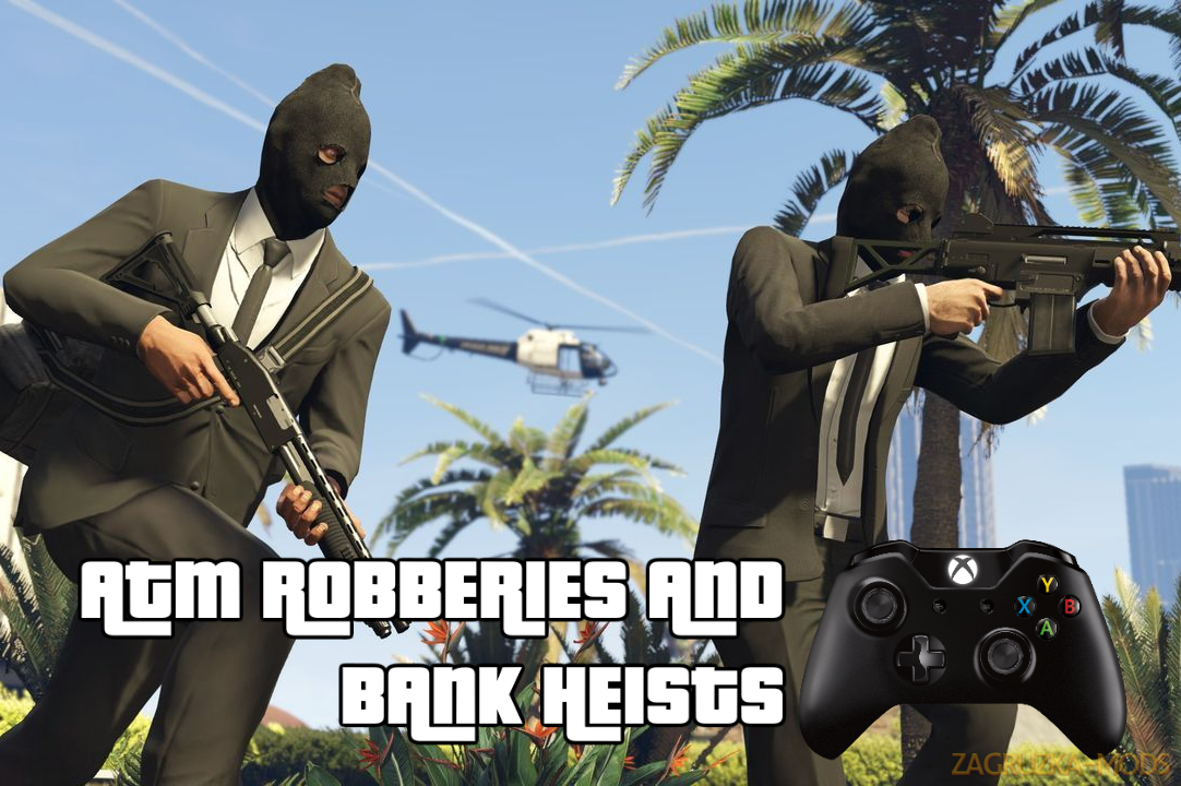 ATM Robberies & Bank Heists v1.9.1 for GTA 5