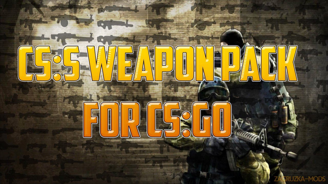 Counter-Strike: Source - Weapons Pack v0.1 for CS:GO