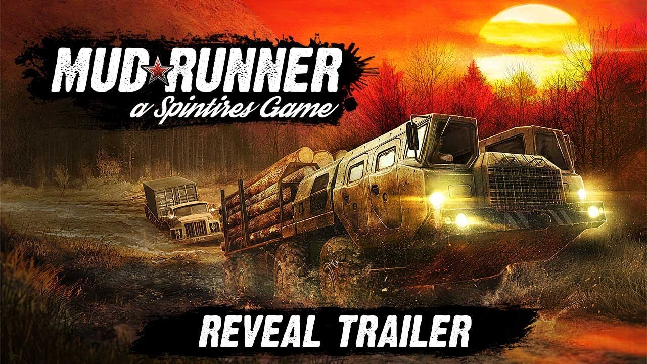 Spintires: MudRunner - Reveal Trailer (Soon game)