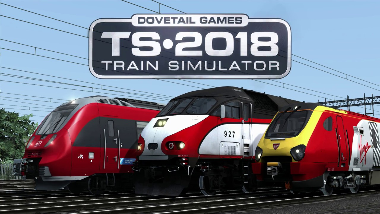 Train Simulator 2018 - The Ultimate Rail Hobby | Trailer released
