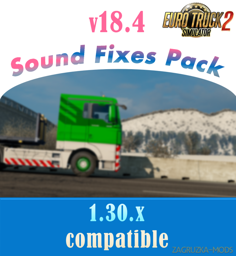 Sound Fixes Pack v18.4 for Ats and Ets2