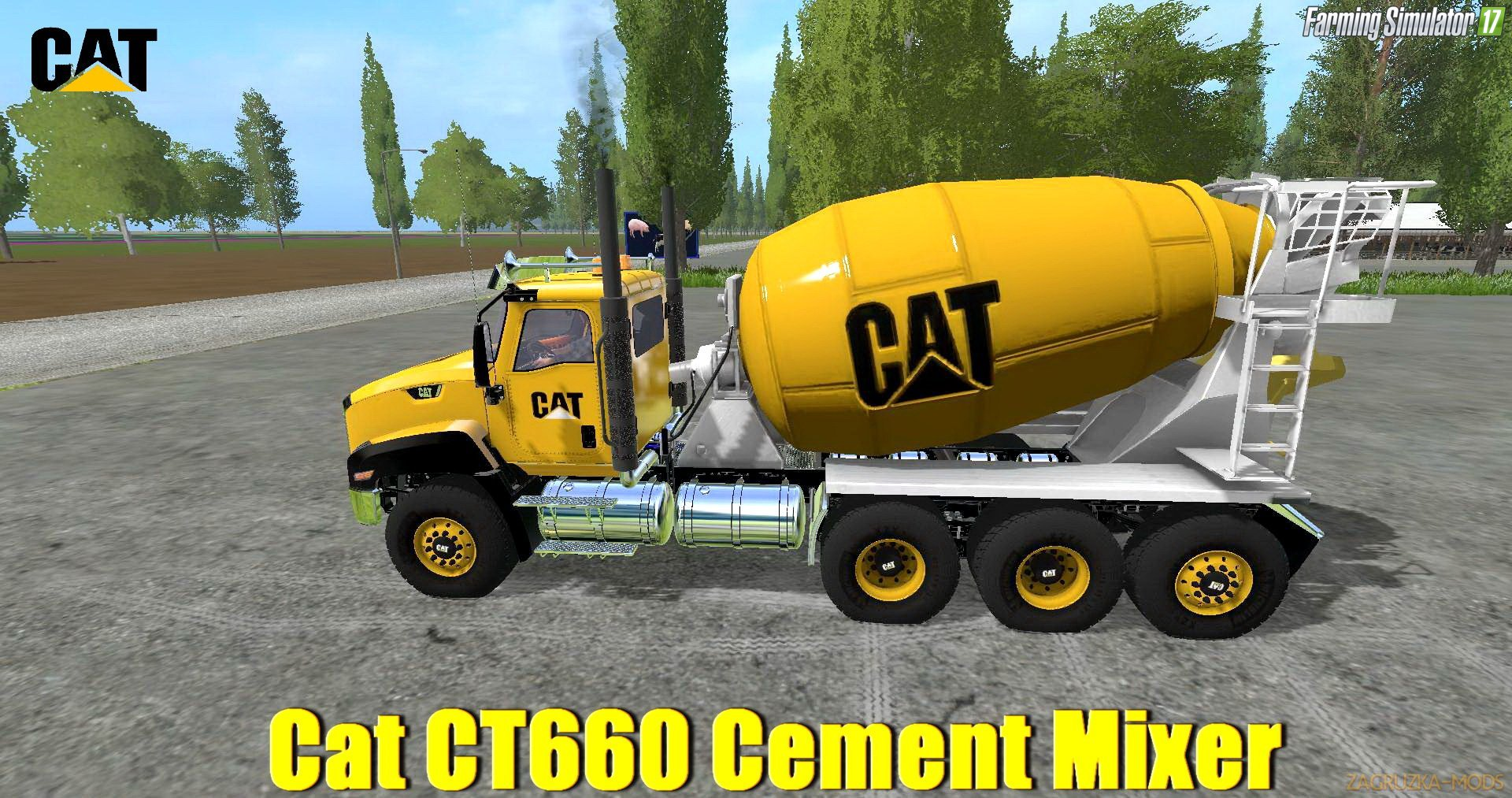 Cat CT660 Cement Mixer v1.0 for FS 17