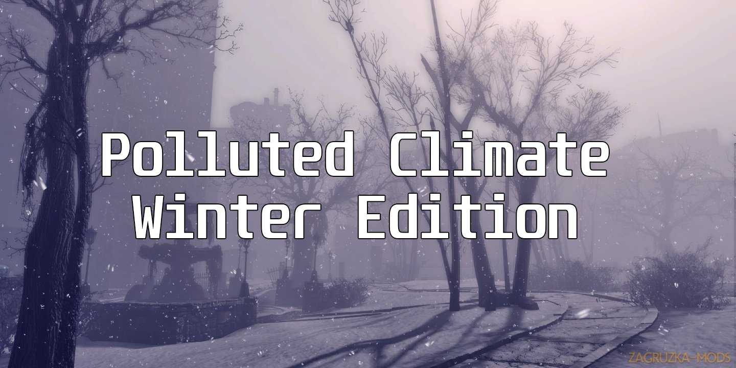 Polluted Climate - Winter Edition v1.0 for Fallout 4