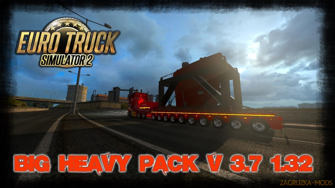 Big Heavy Pack v3.7 (1.32.x) for ETS 2