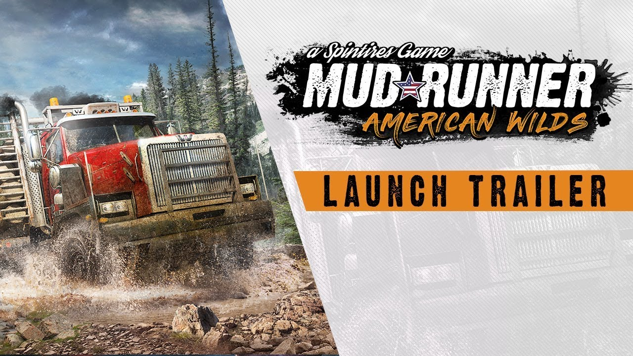 Spintires: MudRunner American Wilds - Official Launch Trailer