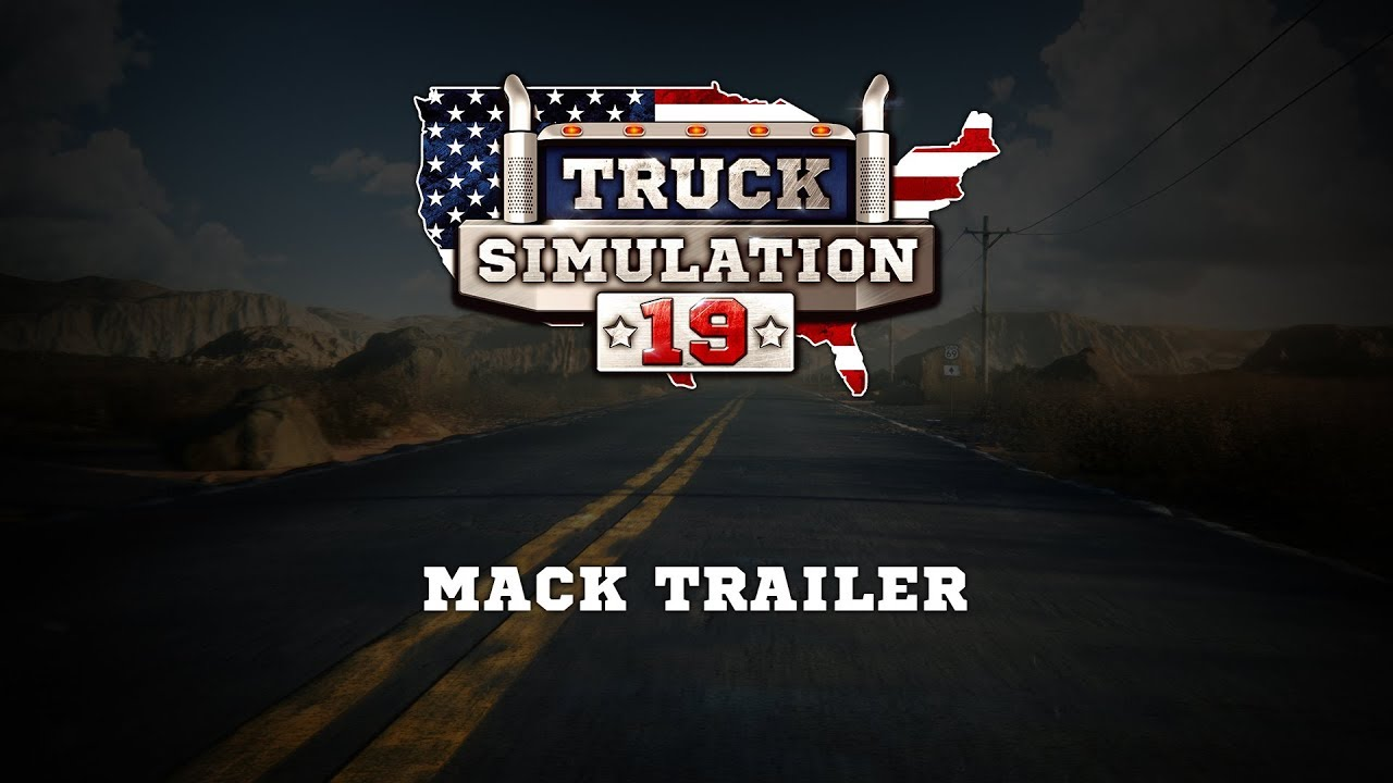 Truck Simulation 19 - MACK + Kenworth Trailer