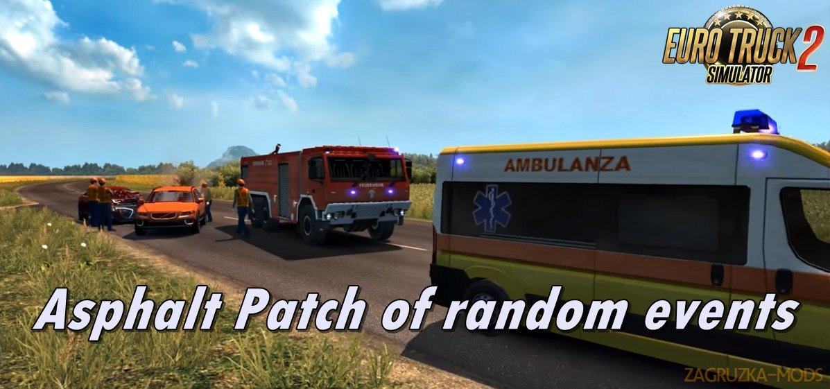 Asphalt Patch of random events v1.4 for Ets2