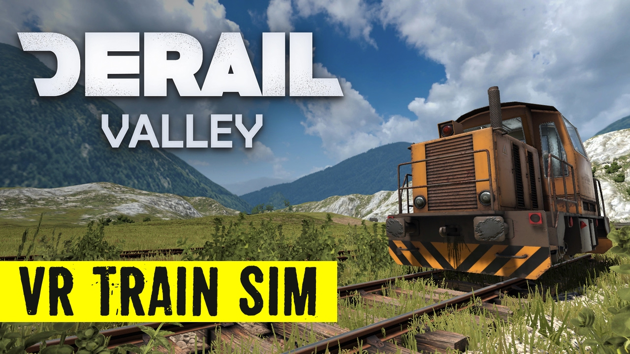Derail Valley - VR Train Driving Simulator released
