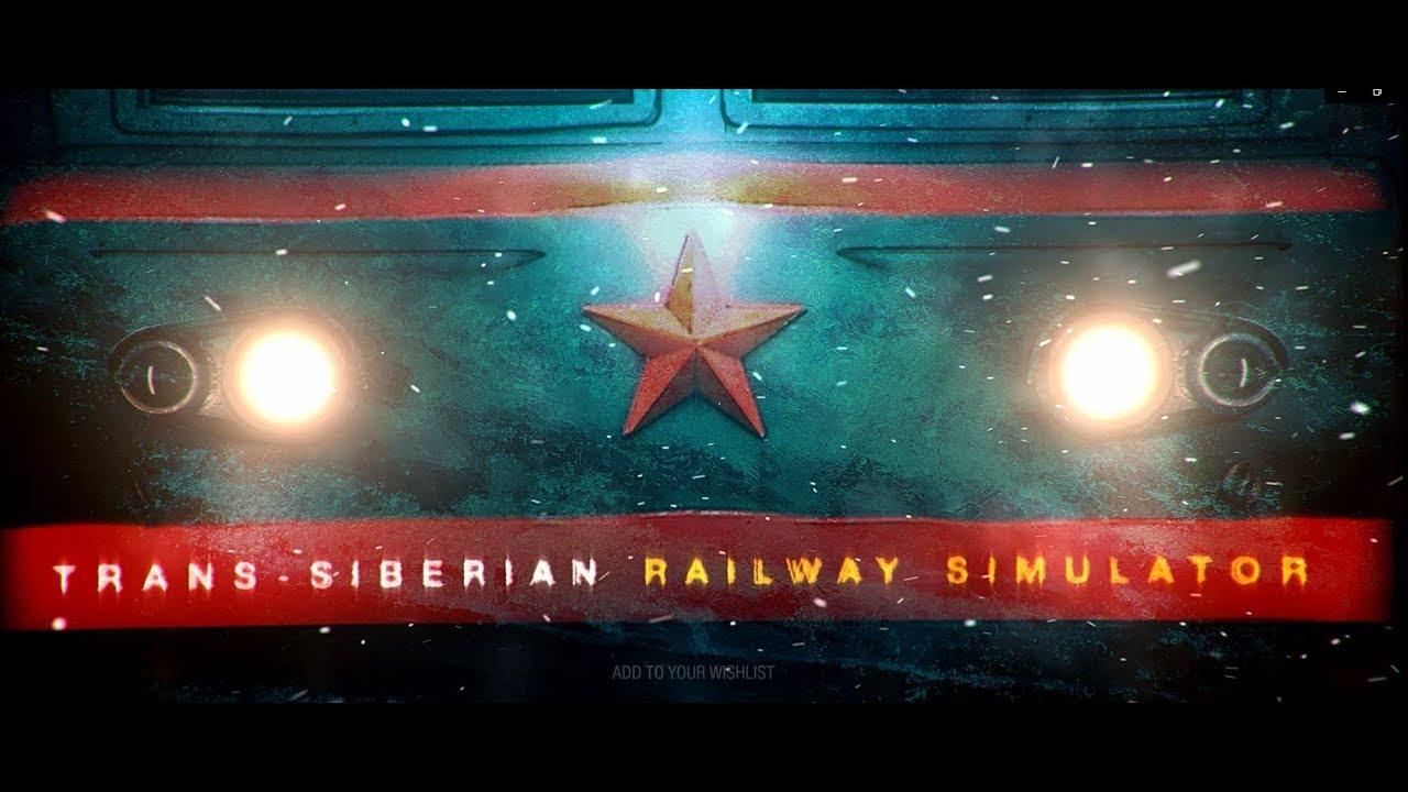 Trans-Siberian Railway Simulator - soon game!