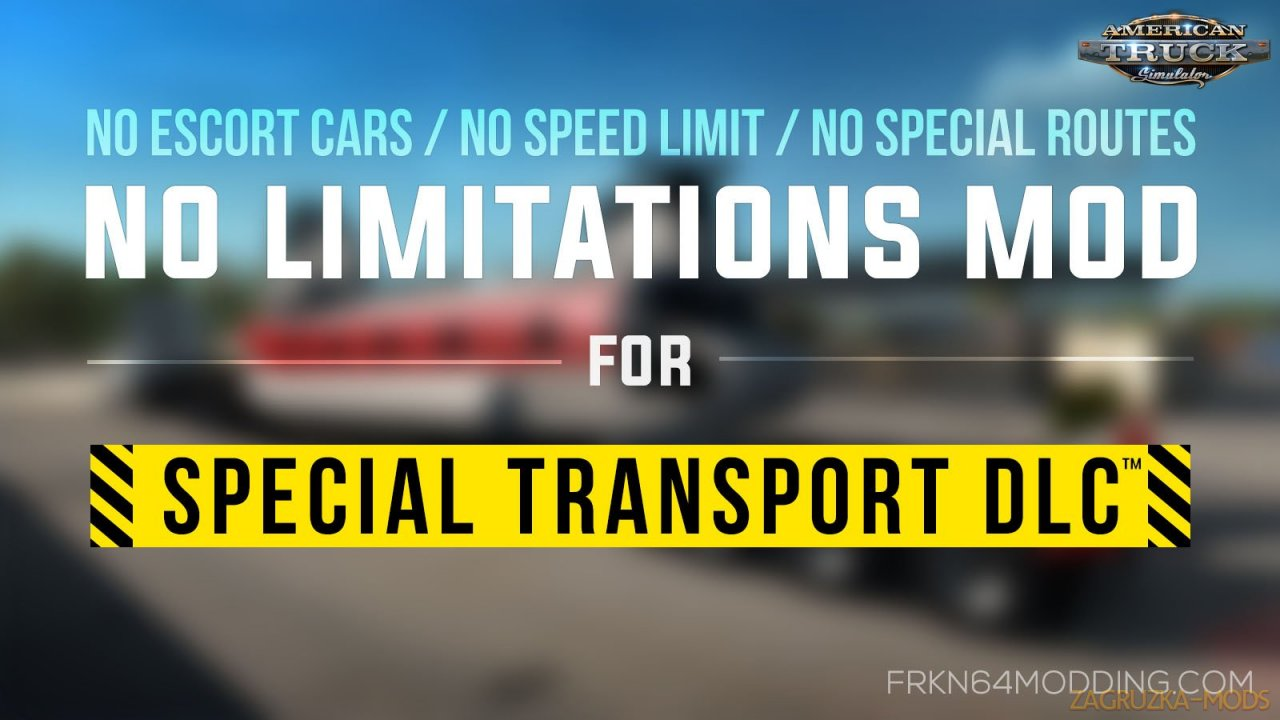 No Limitations Mod for Special Transport DLC v1.0 (1.35.x) for ATS