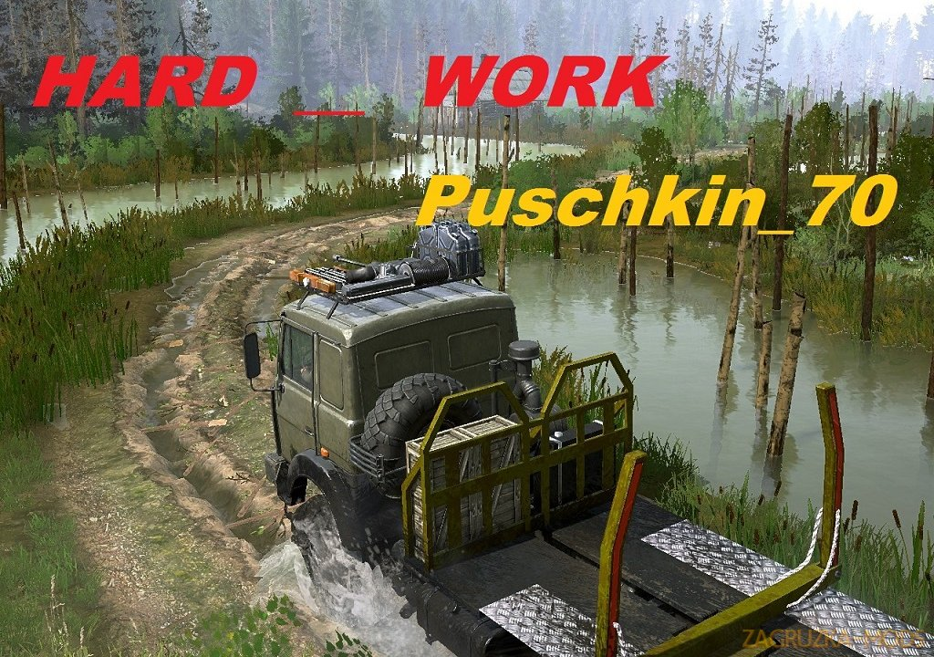 Hard Work Map (Puschkin) v1.0 for Spintires: MudRunner