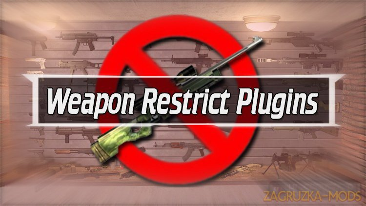 Weapon Restrict Plugins v3.1.6 for CSGO