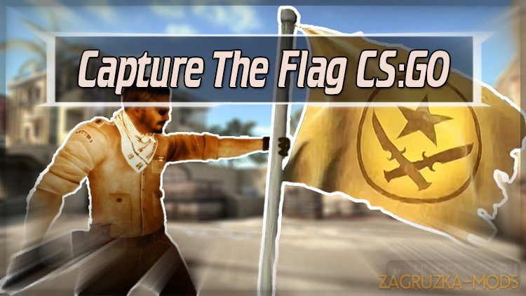 Capture The Flag Mod v1.2 for CSGO