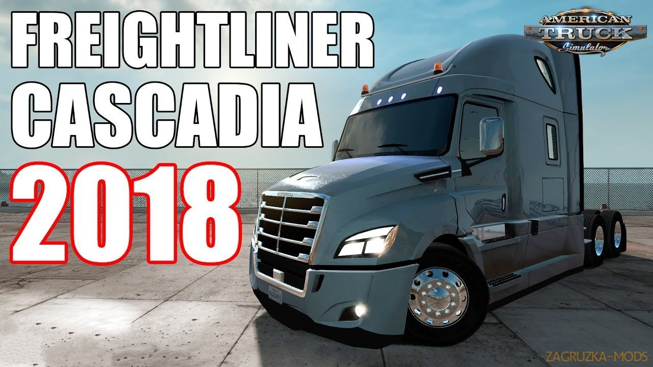Freightliner Cascadia 2018 v1.18 By galimim (1.39.x) for ATS