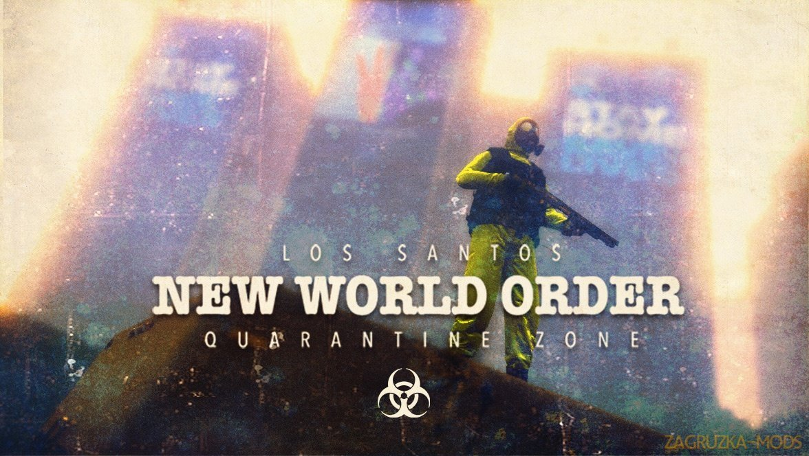 New World Order - Quarantine Zone v0.1 for GTA 5