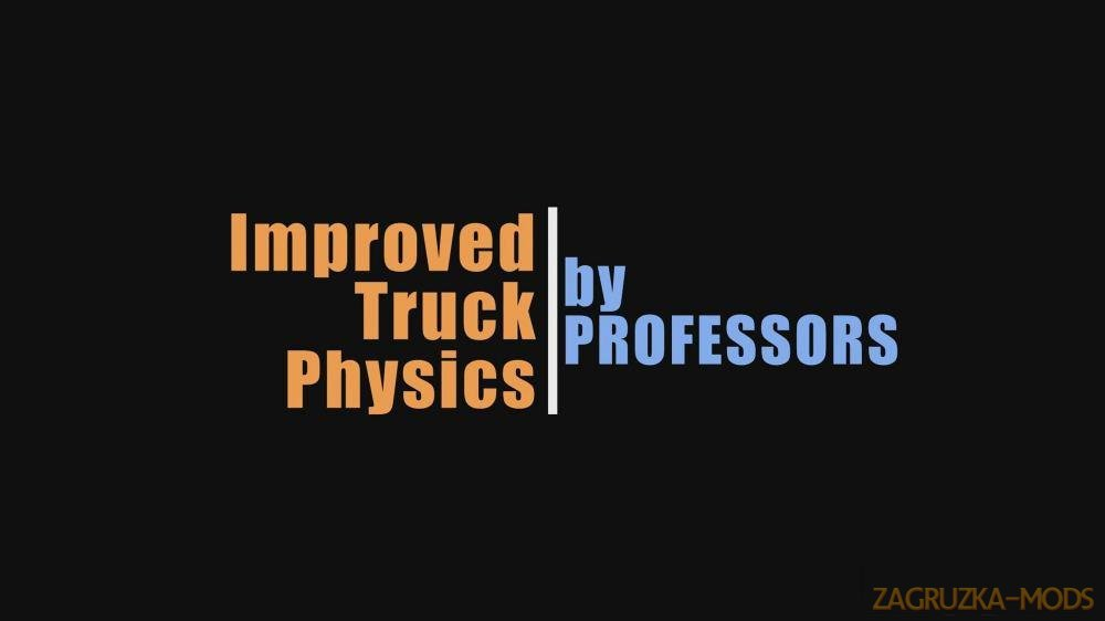 Improved Truck Physics v4.0 by Professors (1.37.x) for ETS2